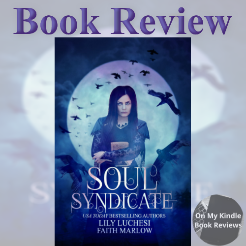 On My Kindle BR's review of SOUL SYNDICATE by Lily Luchesi and Faith Marlow