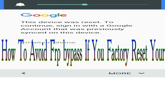 How To Avoid Frp bypass If You Factory Reset Your Device