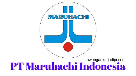 Lowongan Kerja PT Maruhachi Indonesia