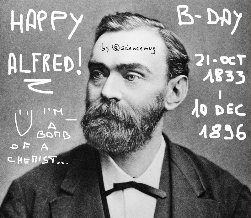 Happy B-day Alfred Nobel (by @sciencemug)