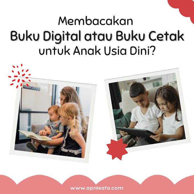 Membacakan Buku Digital atau Buku Cetak untuk Anak Usia Dini?