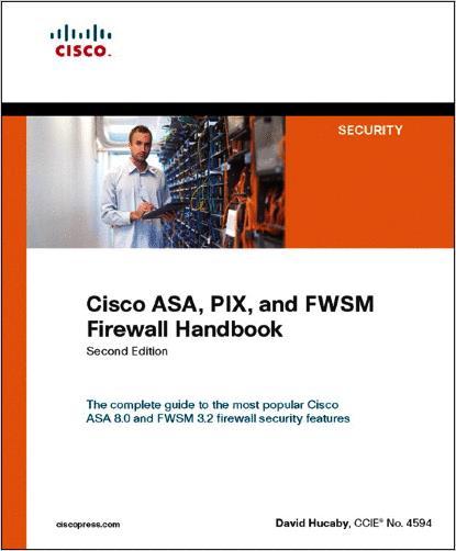 Cisco ASA, PIX, & FWSM Firewall Handbook, Second Edition