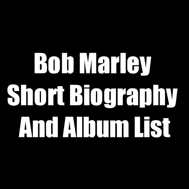 Bob Marley Short Biography and Album List