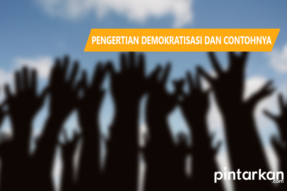 Pengertian Demokratisasi