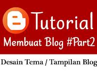 Tutorial Membuat Blog dengan Blogger [Bagian 2] - Mendesain Tema atau Tampilan Blog