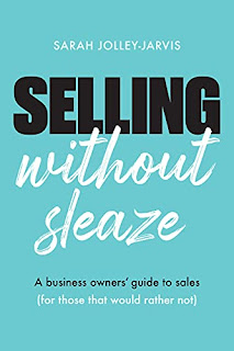 Selling Without Sleaze: A Business Owner's Guide to Sales (For Those Who Would Rather Not...) book promotion by Sarah Jolley-Jarvis