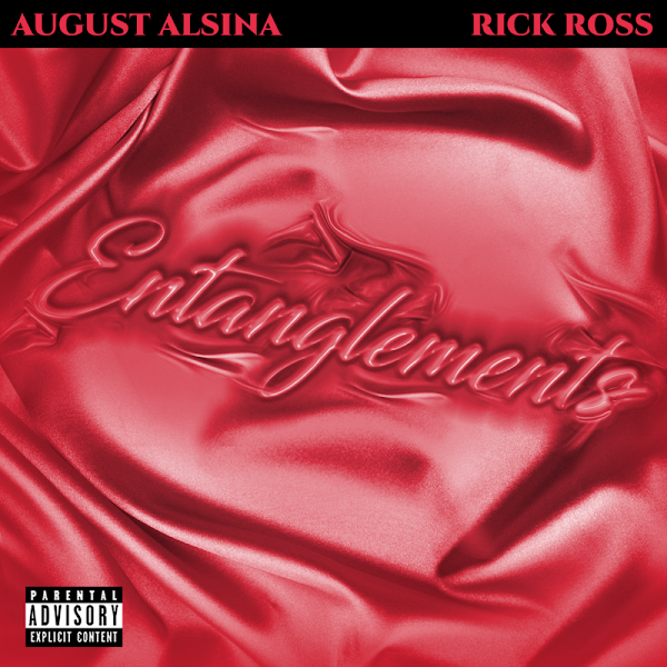 AUGUST ALSINA, RICK ROSS - Entanglements