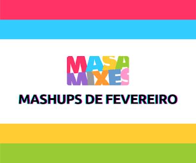 Mashups de Fevereiro - Apoia.se DJ Masa
