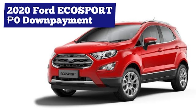 2020 Ford ECOSPORT SUV Low Down Installment Promos (Ford Batangas)