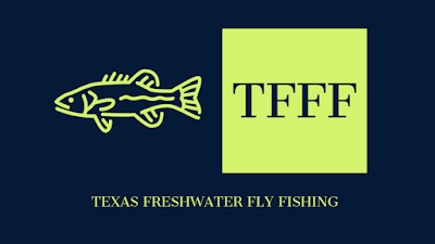 Texas Freshwater Fly Fishing, Support TFFF, Sponsor Texas Freshwater Fly Fishing, advertise on Texas Freshwater Fly Fishing