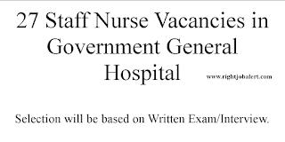 27 Staff Nurse Vacancies in Government General Hospital