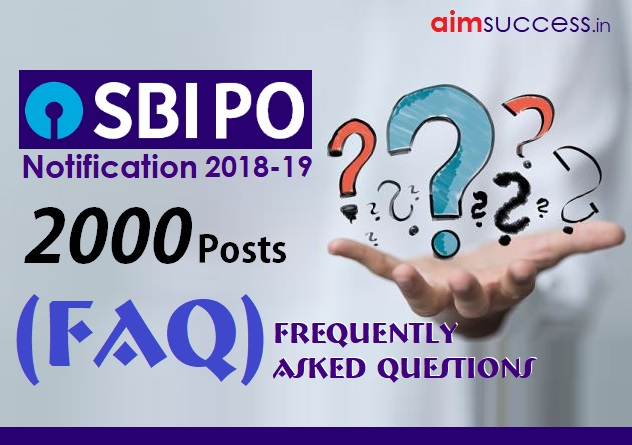 SBI PO 2018 Notification: (FAQ) Frequently Asked Questions