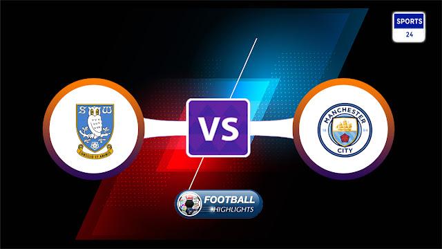 Sheffield Wednesday vs Manchester City – Highlights
