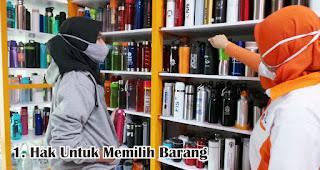 Hak Untuk Memilih Barang merupakan salah satu hak konsumen