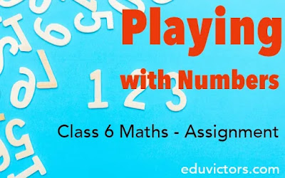 Class 6 - Maths - Playing With Numbers (Assignment)(#class6Maths)(#eduvictors)