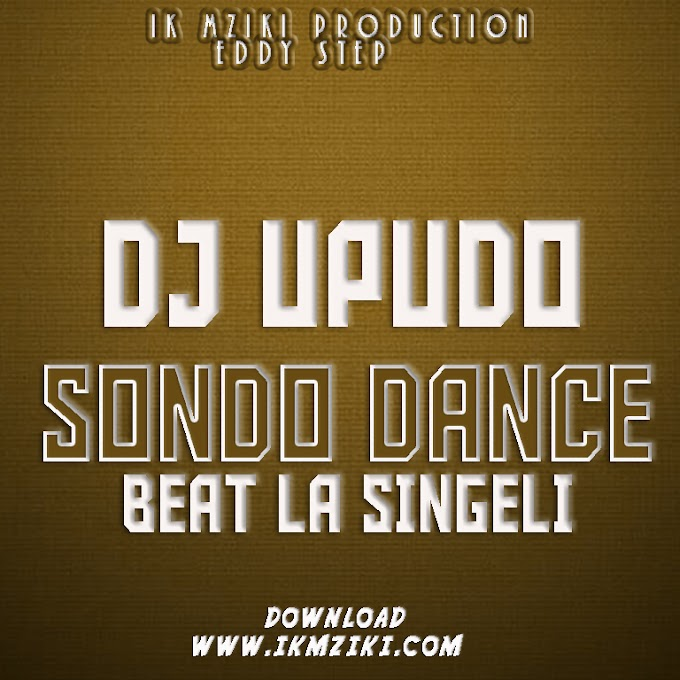 AUDIO   DJ UPUDO - SONDO DACE BEAT LA SINGELI   DONLOAD NOW