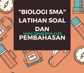 Kumpulan soal dan pembahasan biologi sma
