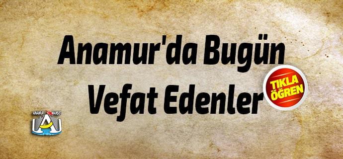 Anamur Haber, Anamur Son Dakika, Anamur'da Bugün Vefat Edenler,