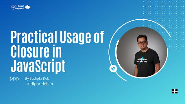 Practical Usage of Closure in JavaScript