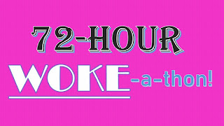 "SJW Fail: image of text saying ""72-hour Woke-a-Thon"" - satire"