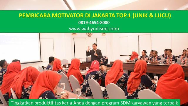 PEMBICARA MOTIVATOR di JAKARTA TOP.1,  Training Motivasi di JAKARTA, Softskill Training di JAKARTA, Seminar Motivasi di JAKARTA, Capacity Building di JAKARTA, Team Building di JAKARTA, Communication Skill di JAKARTA, Public Speaking di JAKARTA, Outbound di JAKARTA, Pembicara Seminar di JAKARTA