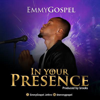 In Your Presence by EmmyGospel Lyrics