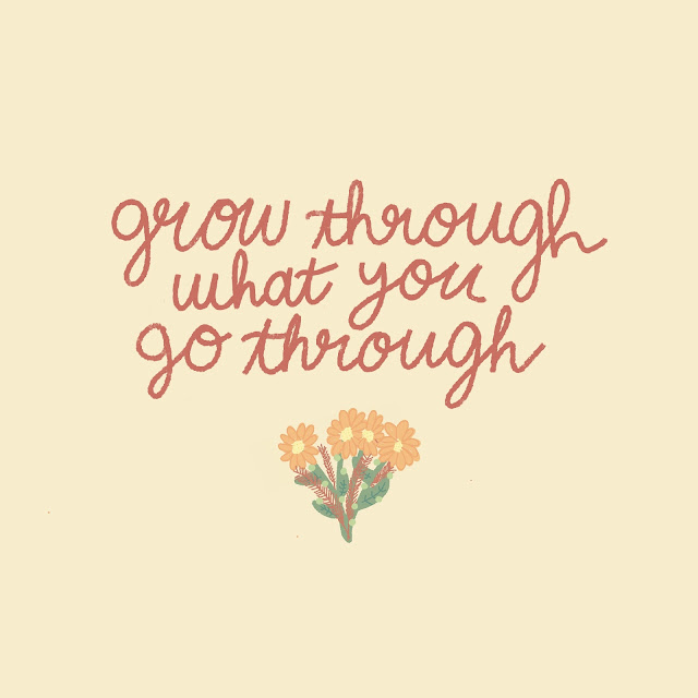 "Yellow graphic with rusty red ""grow through what you go through"" with a bouquet of flowers underneath it."