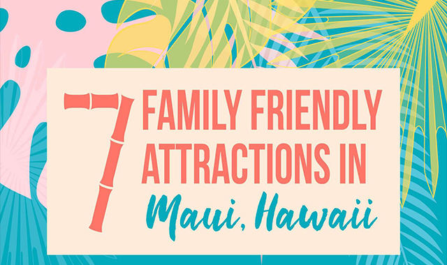 7 Family friendly and unique attractions in Maui #infographic