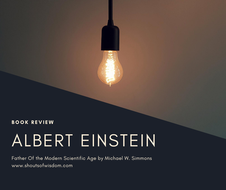 Albert Einstein by Michael Simmons Book Review