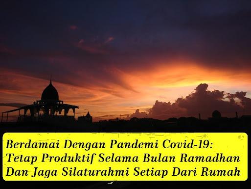 Tetap-Produktif-Selama-Bulan-Ramadhan-dan-Jaga-Silaturahmi-Setiap-Hari-Dari-Rumah