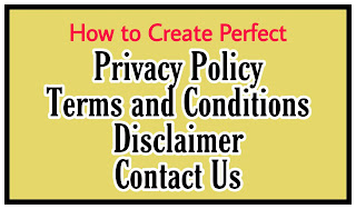 How to Create Perfect Privacy Policy, Terms and Conditions, Disclaimer, Contact Us, About Us Pages for Website and Apps