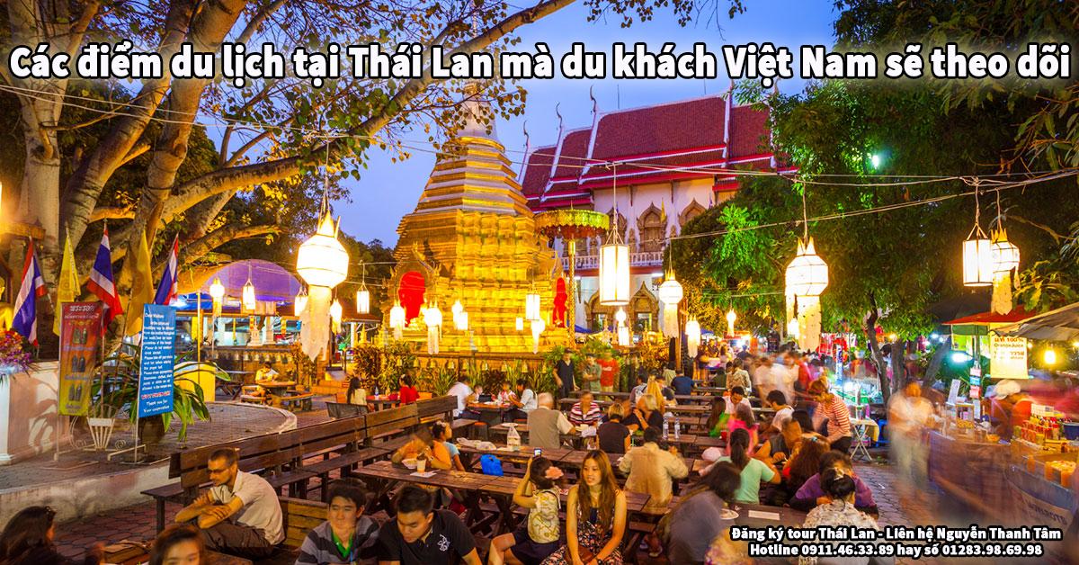 Các điểm du lịch tại Thái Lan mà du khách Việt Nam sẽ theo dõi