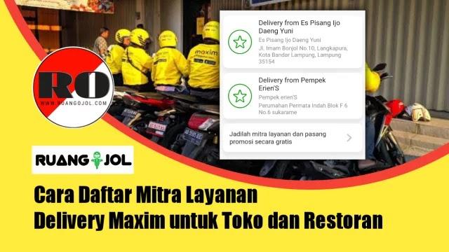 Cara Daftar Mitra Layanan Delivery Maxim untuk Toko dan Restoran