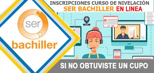 INSCRIPCIONES CURSO DE NIVELACIÓN GENERAL SER BACHILLER 2019 - en lineaL