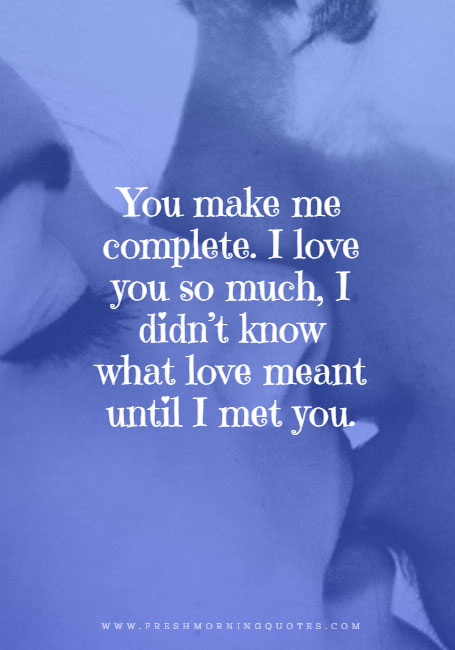 you make me complete Unique Love Quotes
