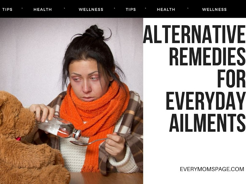 Alternative Remedies For Everyday Ailments