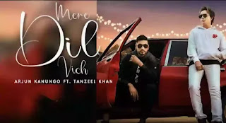 Mere Dil Vich Lyrics - Arjun Kanungo x Tanzeel Khan
