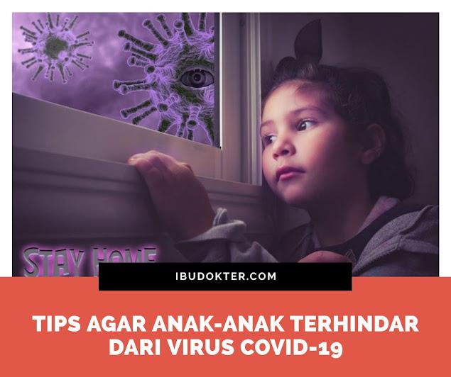 Tips Agar Anak-Anak Bisa Terhindar Dari Virus Covid -19