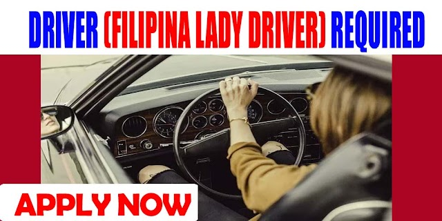 DRIVER (FILIPINA LADY DRIVER) REQUIRED