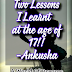 TWO LESSONS I LEARNT AT THE AGE OF 17!! (writing prompt)