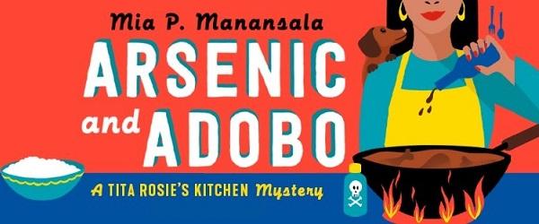 Arsenic and Adobo by Mia P. Manansala. A Tita Rosie's Kitchen Mystery.