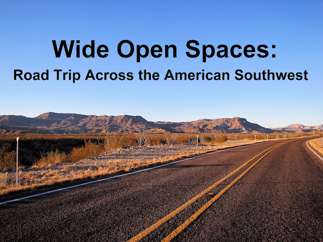 Wide Open Spaces: Road Trip Across the American Southwest