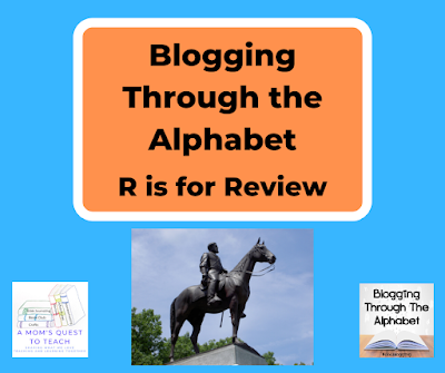 A Mom's Quest to Teach logo: R is for Review (Blogging Through the Alphabet logo); photography of statue of Lee