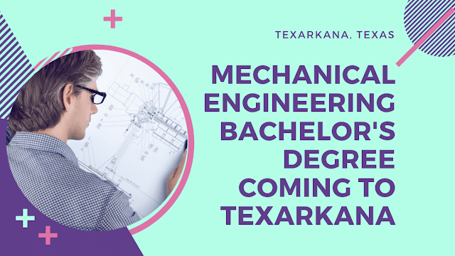 Bachelor's degree in Mechanical Engineering coming to Texarkana, USA