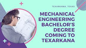 Bachelor's degree in Mechanical Engineering coming to Texarkana, USA