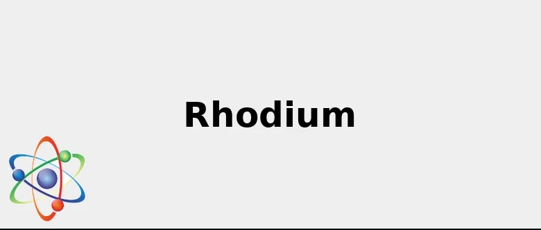 Materials: Chemical Symbol Rh (+ Cool facts: Color, Uses and