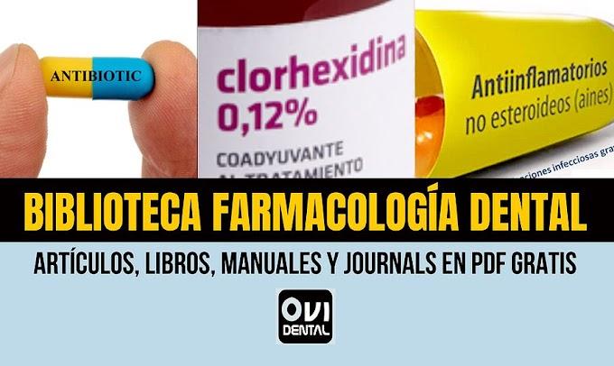 BIBLIOTECA FARMACOLOGÍA DENTAL: Publicaciones Científicas en PDF GRATIS para descargar y compartir