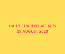 Daily Current Affairs 29   August 2020
