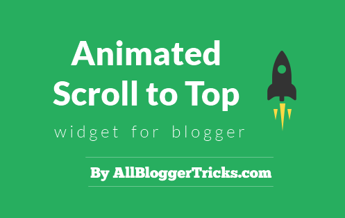 Animated Scroll to Top widget for blogger