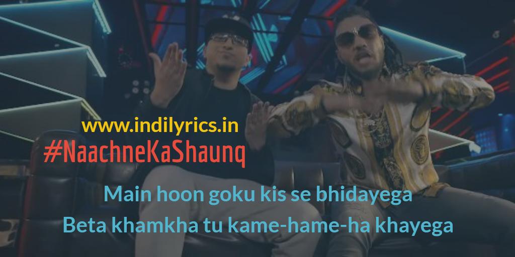 Naachne Ka Shaunq Hai | Raftaar ft  Brodha V | Song Lyrics
